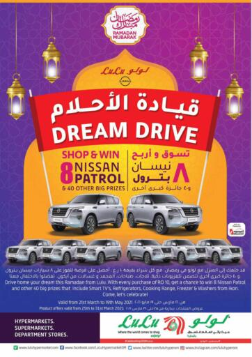 Oman - Salalah Lulu Hypermarket  offers in D4D Online. Dream Drive. Dream Drive Is Available At Lulu Hypermarket. Get Best Offers For Hot Foods,Groceries And Seleted Items.  Offers Are Valid Till 31th March 2021.  RUSH BEFORE THE OFFER ENDS!!!! . Till 31st March