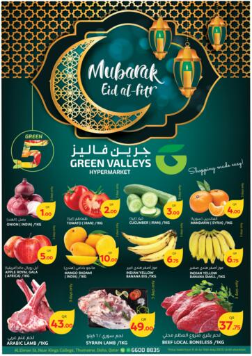 Qatar - Doha Green Valleys offers in D4D Online. Eid Al -Fitr Mubarak. Eid Al -Fitr Mubarak Offers Are Available At Green Valleys. Offers Are Valid Till 15th May. Hurry Up!. Till 15th May