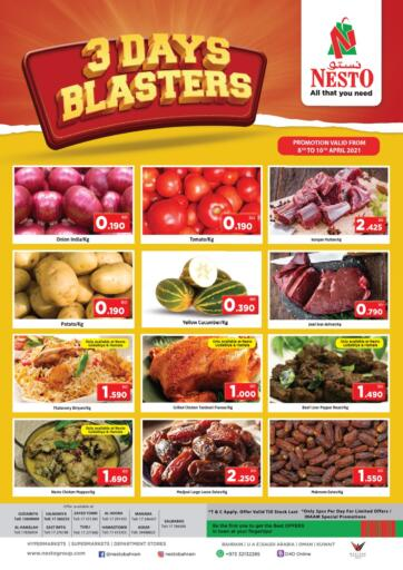 Bahrain NESTO  offers in D4D Online. 3 Days Blaster. 3 Days Blaster @ NESTO!! Get Unbelievable Discounts On Groceries, Fresh Fruits& Veggies & Much More At Nesto. Avail This Offer Till 10th April! Hurry Now!! Have a Good Shopping!!. Till 10th April
