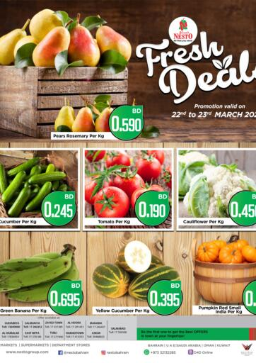 Bahrain NESTO  offers in D4D Online. Fresh Deals. Fresh Deals @ NESTO!! Get Unbelievable Discounts On Fresh Fruits & Vegetables At Nesto. Avail This Offer Till 23rd March! Hurry Now!! Have a Good Shopping!!. Till 23rd March