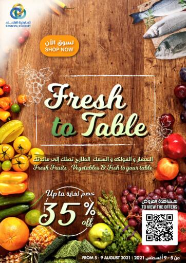 UAE - Sharjah / Ajman Union Coop offers in D4D Online. Fresh To Table. Buy All The Fresh Items At Best Price From Union Coop. Offer Valid Till 09th August 2021.  Enjoy Shopping!!!. Till 09th August