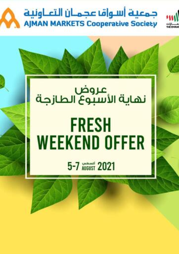 UAE - Sharjah / Ajman Ajman Markets Cooperative Society offers in D4D Online. Fresh Weekend Offer. . Till 7th August