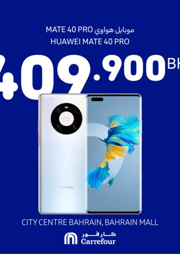Bahrain Carrefour offers in D4D Online. Special Offer. Take advantage of 'Special Offer' and Buy HUAWEI MATE   PRO 40 at the Best Price from Carrefour! Grab Yours Now!. Until Stock Last