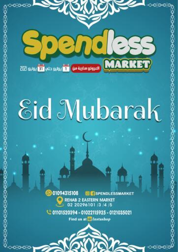 Egypt - Cairo Spendless Market offers in D4D Online. Eid Mubarak. Eid Mubarak Offers Available At Spendless Market .Offer Valid Till 31st July. Hurry Up!!. Till 31st July