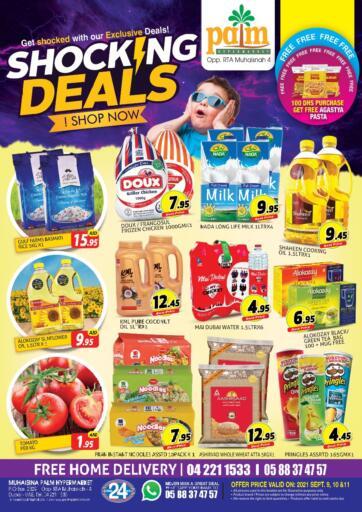 UAE - Dubai Palm Hypermarket Muhaisina LLC offers in D4D Online. Shocking Deals. Shocking Deals For You At Palm Hypermarket Muhaisina LLC  Enjoy Shopping  Valid Till 11th September 2021  Enjoy Shopping!!!. Till 11th September