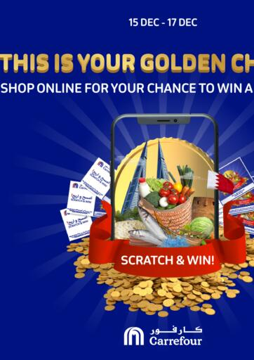 Bahrain Carrefour offers in D4D Online. Scratch & Win. Scratch & Win!! Shop Online And Dont Miss The Golden Chance To WIn A Gold Coin Exclusively at Carrefour!! Offer Valid Only Until 17th December. Hurry Now! . Till 17th December