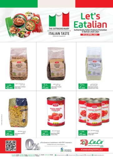 Bahrain LuLu Hypermarket offers in D4D Online. Lets Eatalian. Lets Eatalian @ LULU!! Shop from LuLu Hypermarket and get Amazing prices on Groceries and much more. Offer Valid Till 25th April. Happy Shopping!. Till 25th April